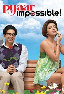 فلم الرومانسية والكوميديا الحب مستحيل Pyaar Impossible 2010 مترجم