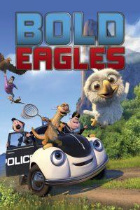 فيلم الكرتون النسور الجريئة Bold Eagles 2014 مترجم