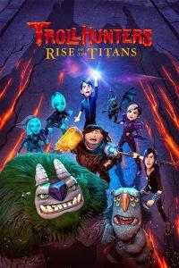 فيلم الكرتون صائد الغيلان : صعود الجبابرة Trollhunters: Rise of the Titans 2021 مدبلج للعربية